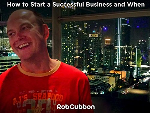 (How and When to Start a Successful Business)