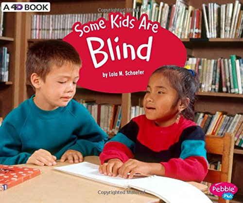(Some Kids Are Blind: A 4D Book (Understanding Differences))