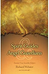 Spirit Guides & Angel Guardians: Contact Your Invisible Helpers Kindle Edition
