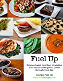 Fuel Up: Science-based nutrition strategies and delicious recipes to help power through your day