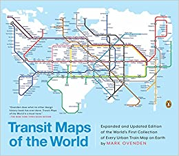 Transit Maps of the World: Expanded and Updated Edition of ...