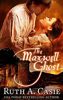 The Maxwell Ghost (The Stelton Legacy) by [Casie, Ruth A.]