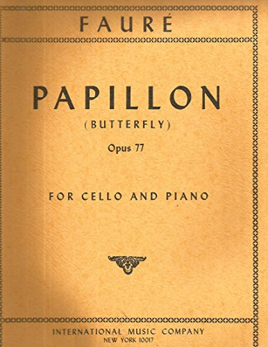 Faure, Gabriel - Papillon (Butterfly), Op. 77 - Cello and Piano - International - Cello Butterfly