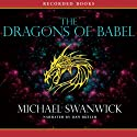 The Dragons of Babel Audiobook by Michael Swanwick Narrated by Dan Butler
