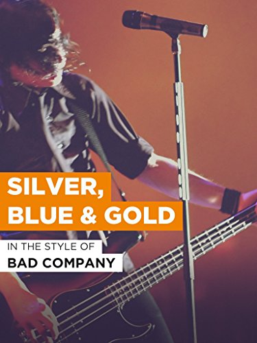 silver blue and gold bad company - 5