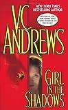 Girl in the Shadows, V. C. Andrews, 0743493877