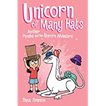 Unicorn of Many Hats  (Phoebe and Her Unicorn Series Book 7)