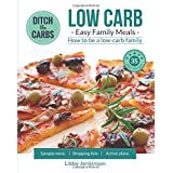 Low Carb Easy Family Meals- How to be a low carb family.: 35 easy recipes you and your children will love.