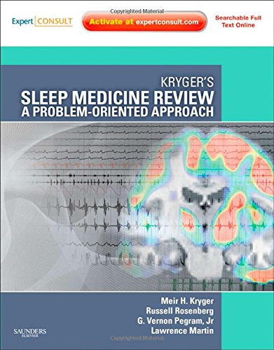 Kryger's Sleep Medicine Review: A Problem-Oriented Approach, 1e (Expert Consult Title: Online + Print)