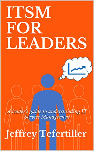ITSM for Leaders: A leader's guide to understanding IT Service Management