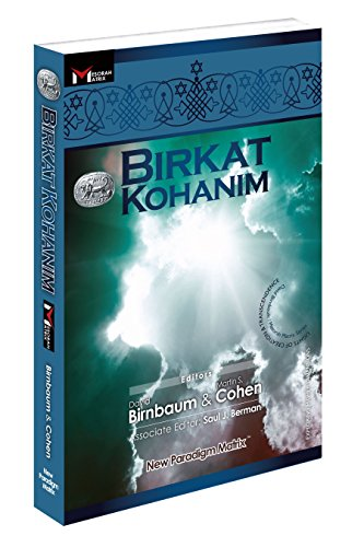 Birkat Kohanim: The Priestly Blessing by David Birnbaum and Martin S. Cohen (2016)
