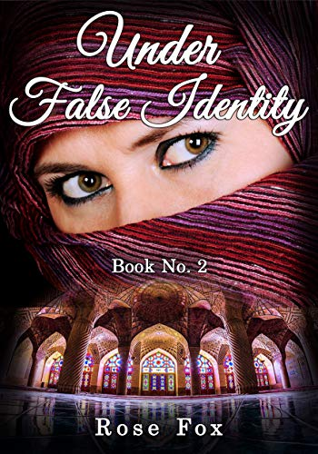 UNDER FALSE IDENTITY - In the Daring Operation (Book No. 2) by [Fox, Rose]