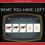 What You Have Left: A Novel | Will Allison