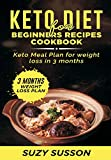 Keto Diet for Beginners Recipes Cookbook: Keto Meal Plan for Weight Loss in 3 Months