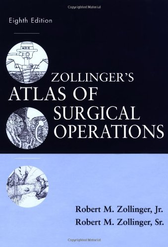Zollinger's Atlas of Surgical Operations, Eighth Edition (Zollinger, Zollinger's Atlas of Surgical Operations)