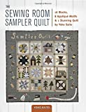 The Sewing Room Sampler Quilt: 16 Blocks, 8 Applique Motifs & 1 Stunning Quilt by Yoko Saito