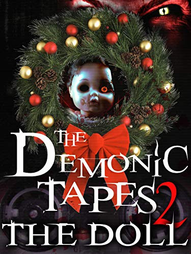 - The Demonic Tapes 2: The Doll