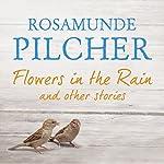 Flowers in the Rain | Rosamunde Pilcher