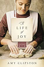 A Life of Joy: A Novel (Kauffman Amish Bakery Series Book 4)