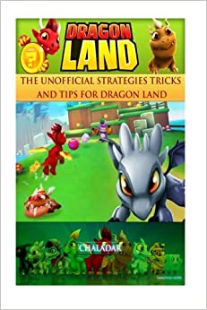 Book Dragon Land the Unofficial Strategies Tricks and Tips for Dragon Land