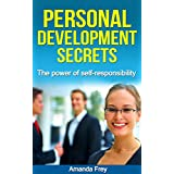 Personal Development: Personal Development Secrets: The Power of Self-Responsibility (Personal growth, Personal transformation, Personal Training)