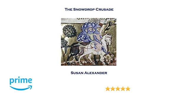 The Snowdrop Crusade (The Snowdrop Mysteries Book 2)
