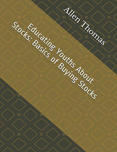 Read Online Educating Youths About Stocks: Basics of Buying Stocks pdf epub