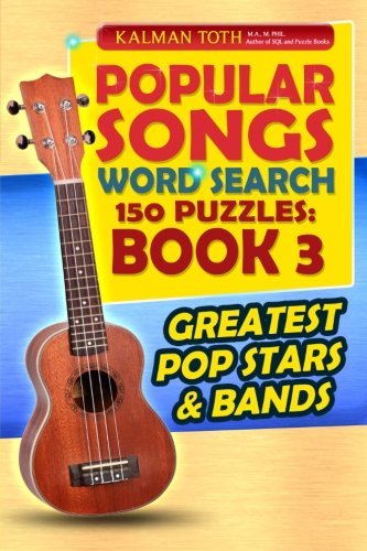 Read Online Popular Songs Word Search 150 Puzzles: Book 3: Greatest Pop Stars & Bands pdf