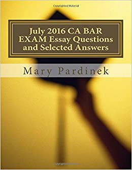 July 2016 California Bar Examination Essay Questions and