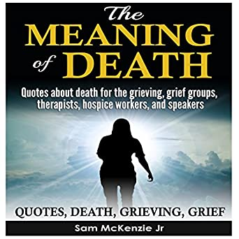 Amazon.com: The Meaning of Death: Quotes About Death for the ...