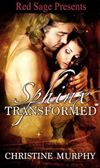 Sphinx Transformed (The Sphinx Warriors Series Book 3) by [Murphy, Christine]