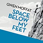 Space Below My Feet | Gwen Moffat