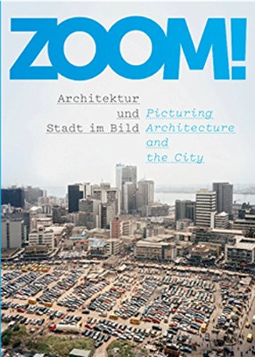 ZOOM!: Picturing Architecture and the City pdf
