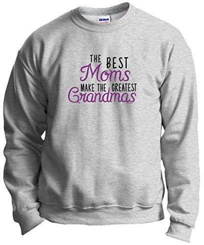 Best Grandma Gifts Grandma Gifts The Best Moms Make Greatest Grandmas Crewneck Sweatshirt XL Ash