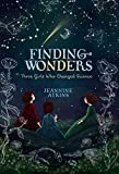 img - for Finding Wonders: Three Girls Who Changed Science book / textbook / text book