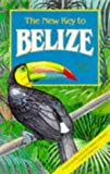 img - for The New Key to Belize by Stacy Ritz (1997-11-04) book / textbook / text book