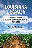 img - for Louisiana Legacy: History of the Daigle and Schexnayder Families book / textbook / text book