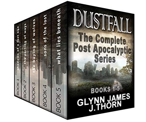 Dustfall: The Complete Post Apocalyptic Series (Books 1-5) by [James, Glynn, Thorn, J.]