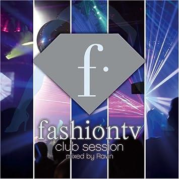 DJ RAVIN / ALCHEMIC STORM - Fashion TV Club Session 1