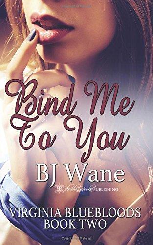 Read Online Bind Me To You (Virginia Blue Bloods) (Volume 2) pdf epub