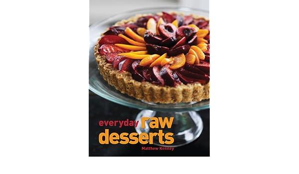 Everyday Raw Desserts (English Edition) eBook: Matthew Kenney, Adrian Mueller: Amazon.es: Tienda Kindle