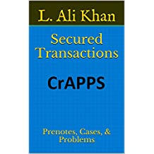 Secured Transactions: Prenotes, Cases, & Problems (Commercial Law Book 1)