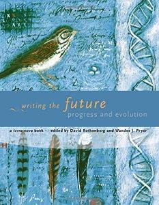 Writing the Future: Progress and Evolution (Terra Nova Books)