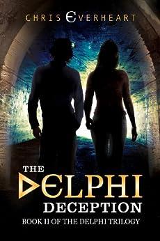 The Delphi Deception: Book II of the Delphi Trilogy by [Everheart, Chris]