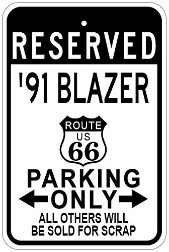 1991 91 CHEVY BLAZER Route 66 Aluminum Parking Sign - 12 x 18 Inches (Blazer 66 Route)