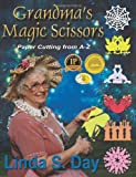 Grandma's Magic Scissors: Paper Cutting from A-Z