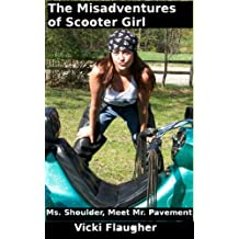 The Misadventures of Scooter Girl: Ms. Shoulder, Meet Mr. Pavement (Personal Stories Book 2)