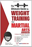 The Ultimate Guide to Weight Training for Martial Arts, Robert G. Price, 1932549544