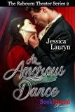 An Amorous Dance [The Rabourn Theater 2] (BookStrand Publishing Mainstream)