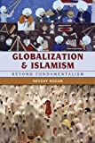 Globalization and Islamism, Soguk, Nevzat, 0742557510